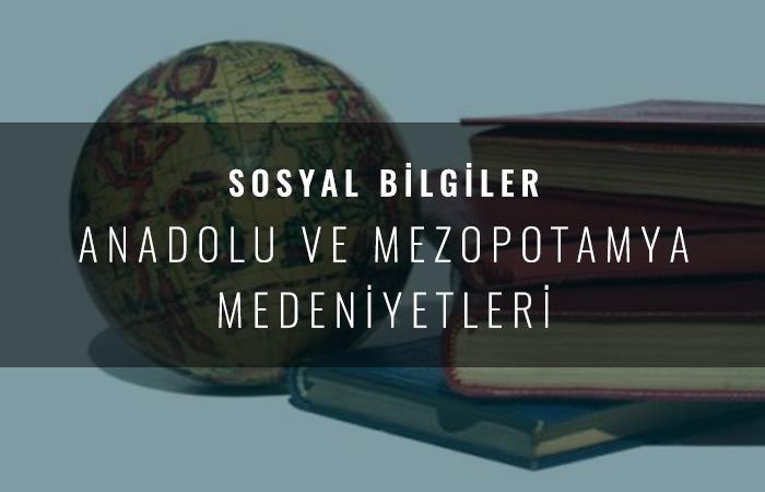 Anadolu ve Mezopotamya Medeniyetleri