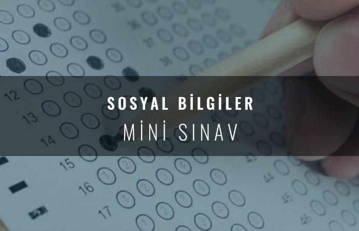 Sosyal Bilgiler - Mini Sınav